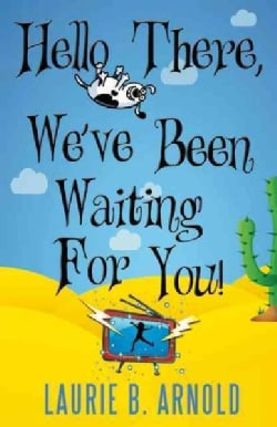 Hello There, We've Been Waiting for You! (Paperback)