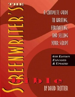 The Screenwriter's Bible: A Complete Guide to Writing, Formatting, and Selling Your Script (Paperback)