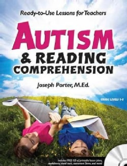 Autism & Reading Comprehension: Ready-to-Use Lessons for Teachers: Grade Levels 1-5