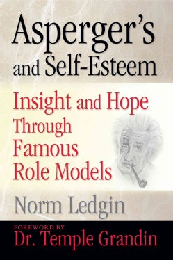 Asperger's and Self-Esteem: Insight and Hope Through Famous Role Models (Paperback)