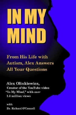 In My Mind: From His Life With Autism, Alex Answers All Your Questions (Paperback)
