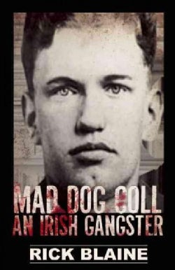 Mad Dog Coll: An Irish Gangster (Paperback)