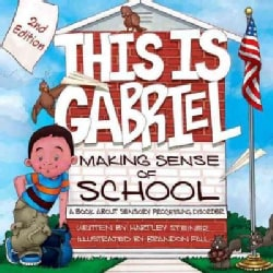 This Is Gabriel Making Sense of School: A Book About Sensory Processing Disorder (Paperback)