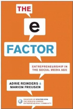 The E-Factor: Entrepreneurship in the Social Media Age (Hardcover)