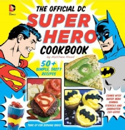 The Official DC Super Hero Cookbook: 50+ Simple, Tasty Recipes (Hardcover)