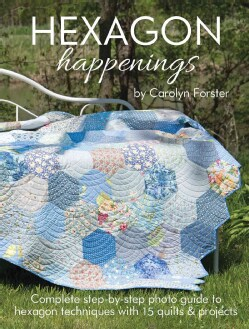 Hexagon Happenings: 15 Quilts & Projects (Paperback)