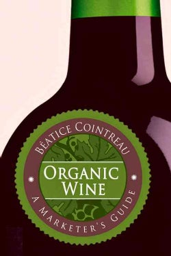 Organic Wine: A Marketer's Guide (Paperback)