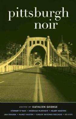Pittsburgh Noir (Paperback)