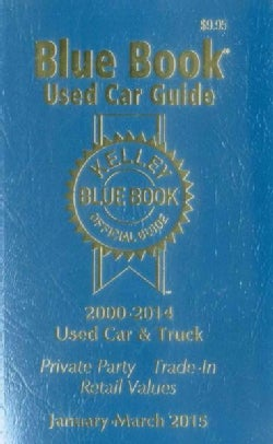 Kelley Blue Book Used Car Guide January-March 2015: Consumer Edition: 2000 - 2014 Models (Paperback)
