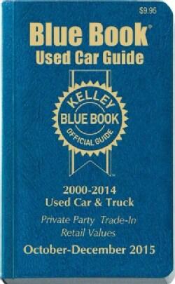 Kelley Blue Book Used Car Guide 2000-2014 Models: October-December 2015: Consumer Edition (Paperback)