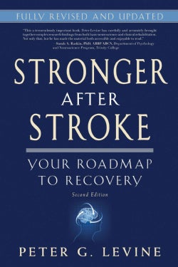 Stronger After Stroke: Your Roadmap to Recovery (Paperback)