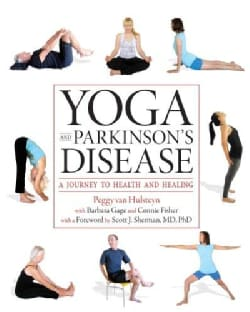 Yoga and Parkinson's Disease: A Journey to Health and Healing (Paperback)