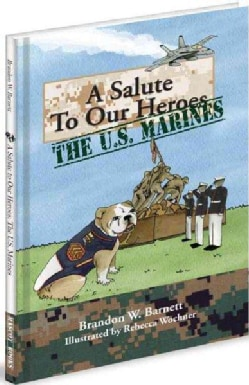 A Salute to Our Heroes: The U.S. Marines (Hardcover)