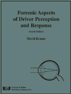 Forensic Aspects of Driver Perception and Response (Hardcover)