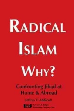 Radical Islam Why?: Confronting Jihad at Home & Abroad (Paperback)