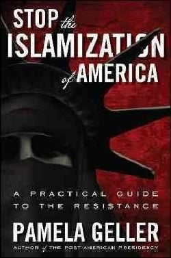 Stop the Islamization of America: A Practical Guide for the Resistance (Hardcover)