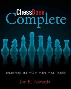 ChessBase Complete: Chess in the Digital Age (Paperback)