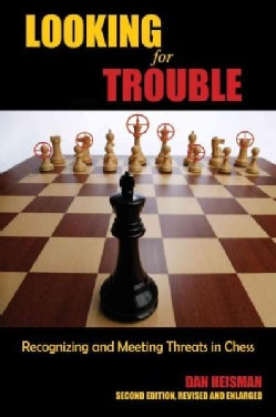 Looking for Trouble: Recognizing and Meeting Threats in Chess (Paperback)