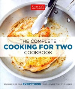 The Complete Cooking for Two Cookbook: 650 Recipes for Everything You'll Ever Want to Make (Paperback)