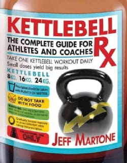 Kettlebell Rx: A More Excellent Way (Paperback)