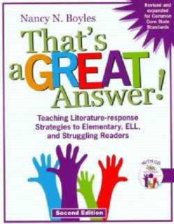 That's a Great Answer!: Teaching Literature-Response Strategies to Elementary, ELL, and Struggling Readers