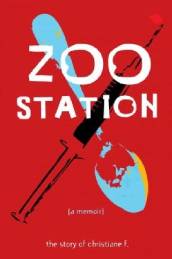 Zoo Station: The Story of Christiane F. (Paperback)