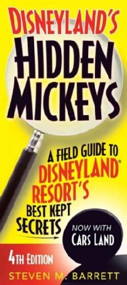 Disneyland's Hidden Mickeys: A Field Guide to Disneyland Resort's Best Kept Secrets (Paperback)