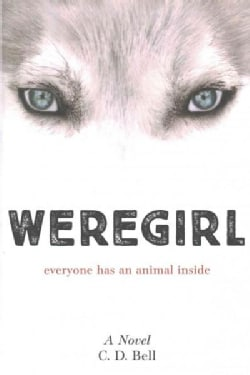 Weregirl: Everyone Has an Animal Inside (Hardcover)