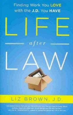 Life After Law: Finding Work You Love With the J.D. You Have (Paperback)