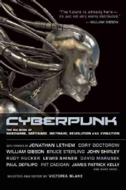 Cyberpunk: Stories of Hardware, Software, Wetware, Evolution, and Revolution (Paperback)