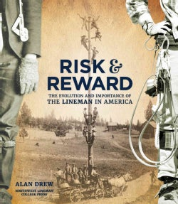 The American Lineman: Honoring the Evolution and Importance of One of the Nation's Toughest, Most Admired Profess... (Hardcover)