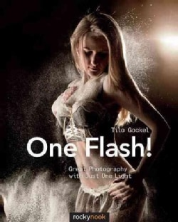 One Flash!: Great Photography With Just One Light (Paperback)