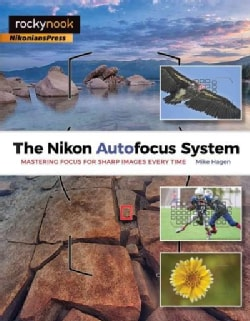 The Nikon Autofocus System: Mastering Focus for Sharp Images Every Time (Paperback)
