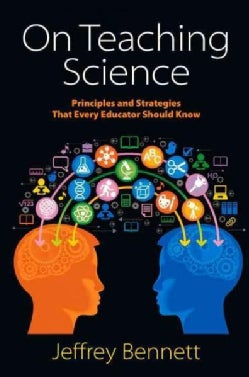 On Teaching Science: Principles and Strategies That Every Educator Should Know (Paperback)