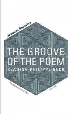 The Groove of the Poem: Reading Philippe Beck (Paperback)