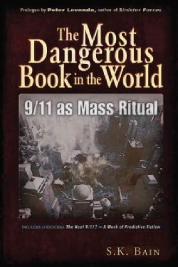 The Most Dangerous Book in the World: 9/11 As Mass Ritual (Paperback)