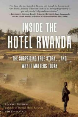 Inside the Hotel Rwanda: The Surprising True Story... and Why It Matters Today (Hardcover)