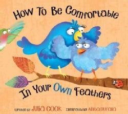 How to Be Comfortable in Your Own Feathers (Paperback)