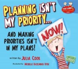 Planning Isn't My Priority: And Making Priorities Isn't in My Plans (Paperback)