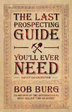 The Last Prospecting Guide You'll Ever Need (Paperback)