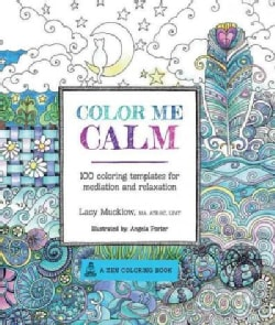 Color Me Calm: 100 Coloring Templates for Meditation and Relaxation (Paperback)