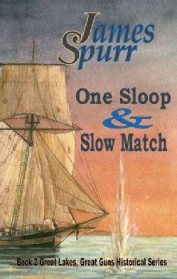 One Sloop and Slow Match (Paperback)