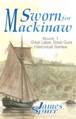 Sworn for Mackinaw (Paperback)