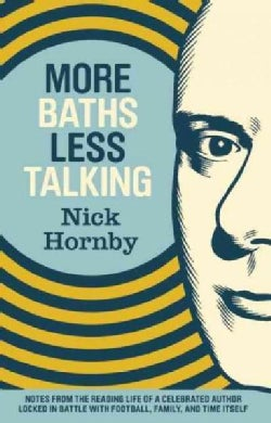 More Baths, Less Talking: Notes from the Reading Life of a Celebrated Author Locked in Battle With Football, Fami... (Paperback)