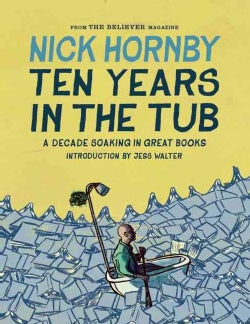Ten Years in the Tub: A Decade Soaking in Great Books (Hardcover)