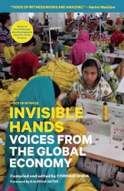 Invisible Hands: Voices from the Global Economy (Paperback)