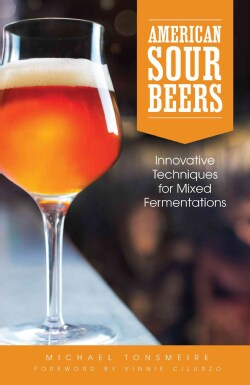American Sour Beers: Innovative Techniques for Mixed Fermentations (Paperback)