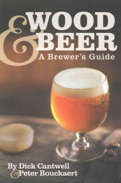 Wood & Beer: A Brewer's Guide (Paperback)