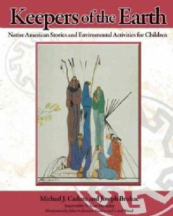 Keepers of the Earth: Native American Stories and Environmental Activities for Children; 20th Anniversary Edition (Paperback)