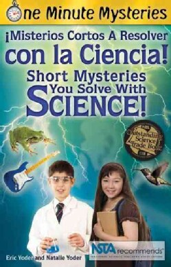 One Minute Mysteries / Misterios de Un Minuto: Short Mysteries You Solve With Science! / Mas Misterios Cortos a R... (Paperback)